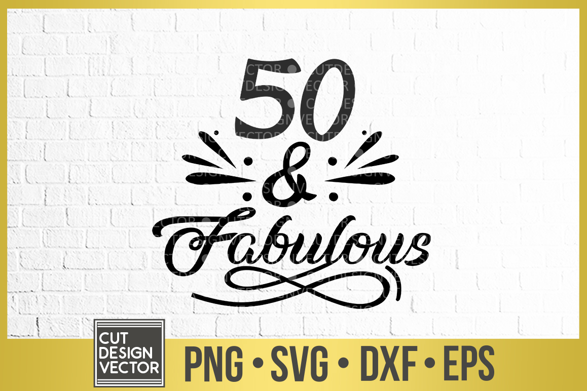 50 and fabulous svg #986, Download drawings