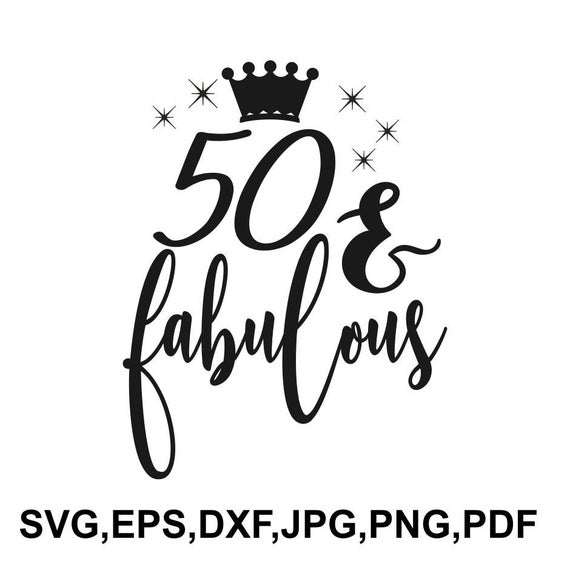 50 and fabulous svg #989, Download drawings