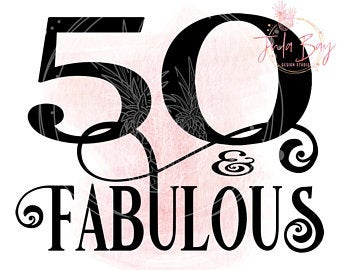 50 and fabulous svg #976, Download drawings