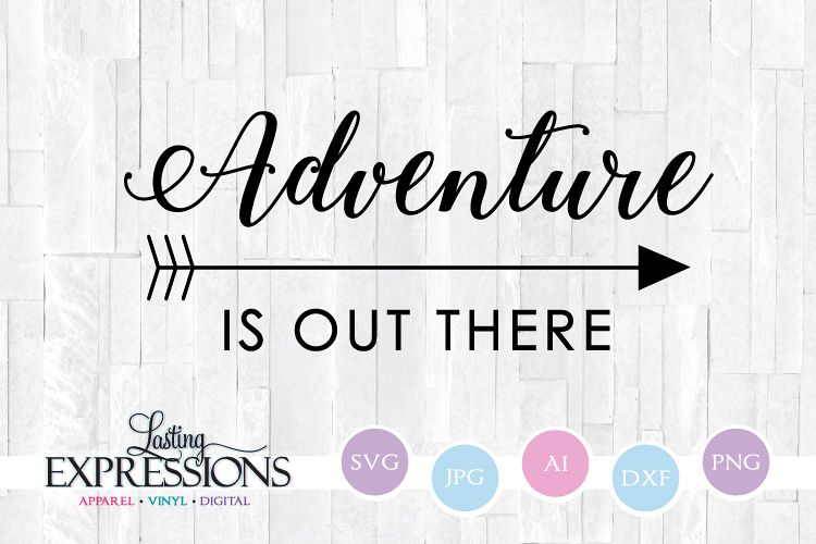 adventure is out there svg #1191, Download drawings