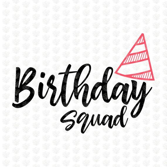 birthday squad svg #1096, Download drawings