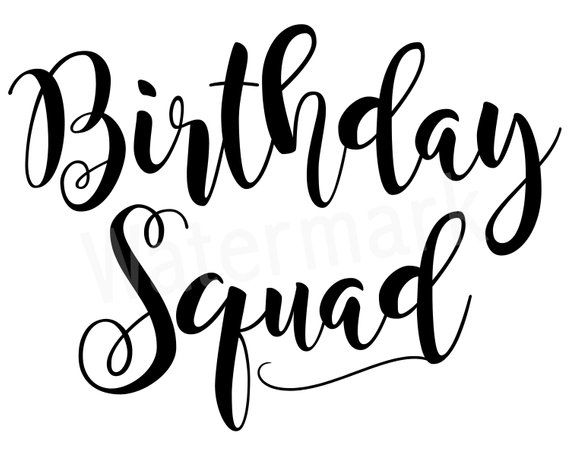 birthday squad svg #1099, Download drawings