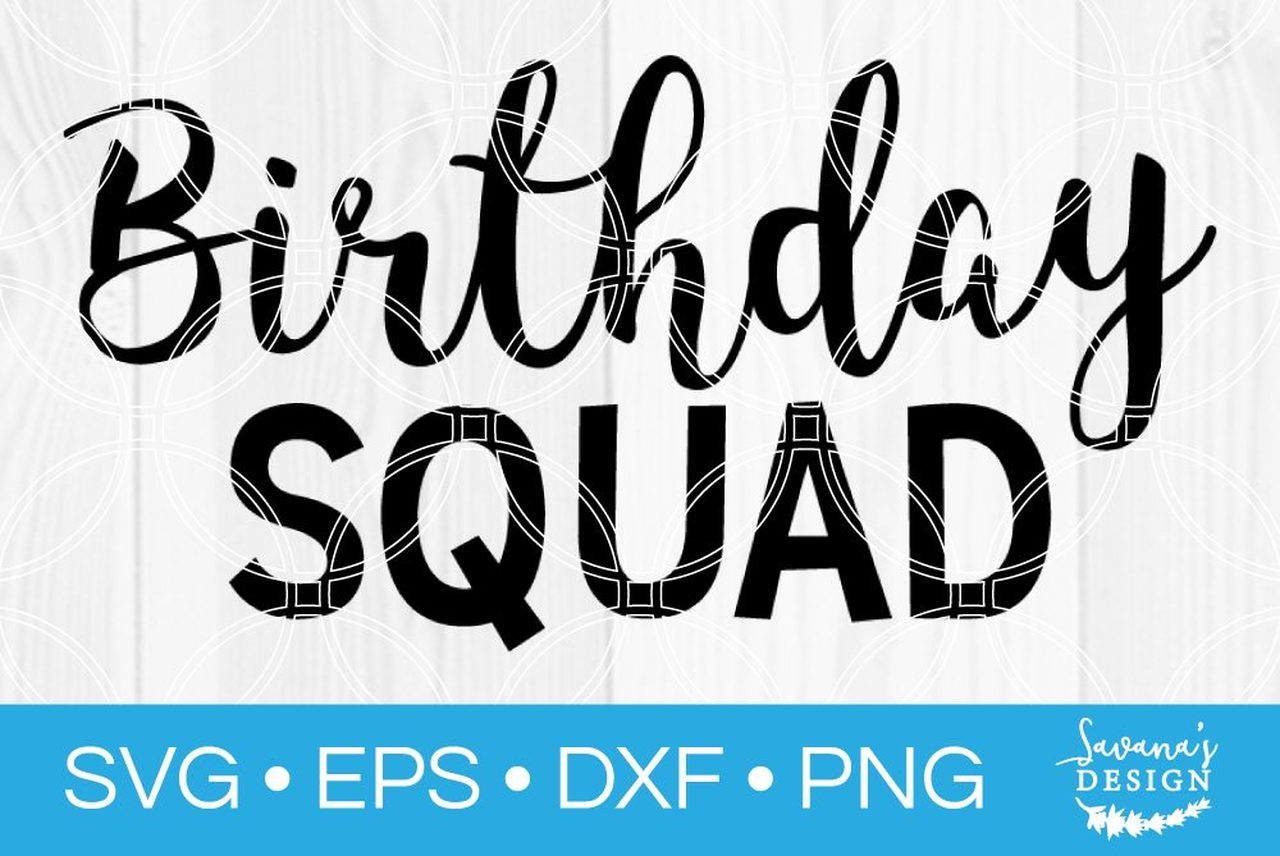 birthday squad svg #1097, Download drawings