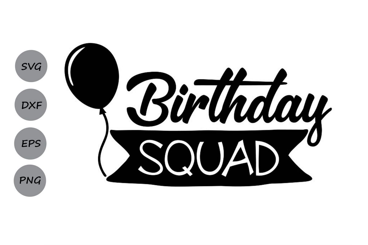 birthday squad svg #1094, Download drawings