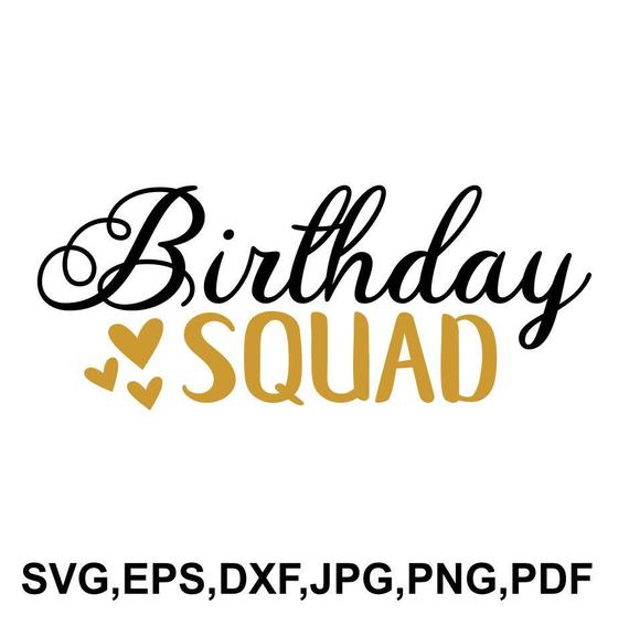 birthday squad svg #1098, Download drawings