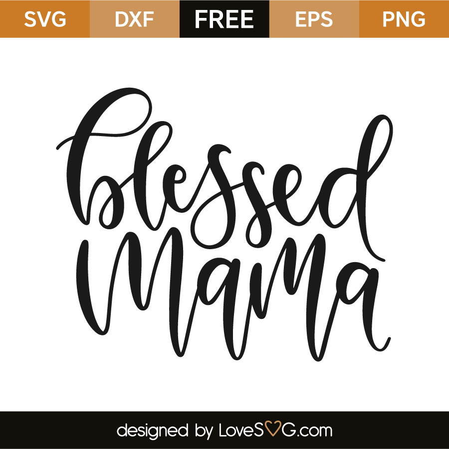 blessed mama svg #867, Download drawings