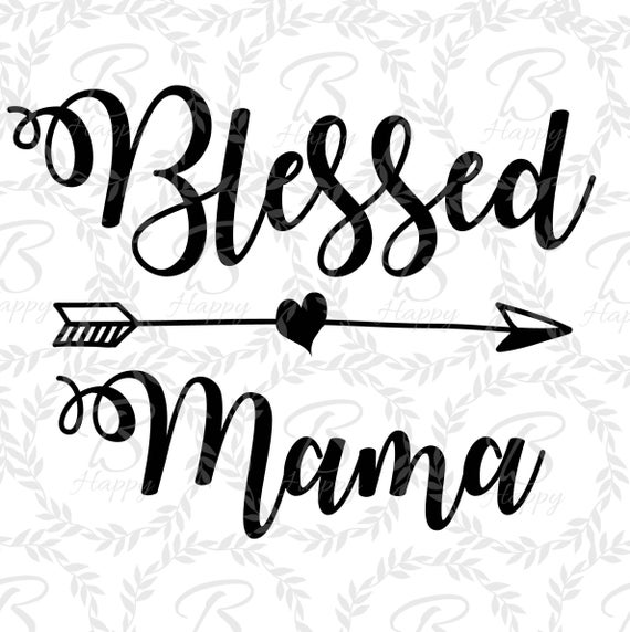 blessed mama svg #843, Download drawings