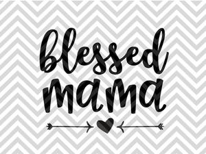 blessed mama svg #847, Download drawings