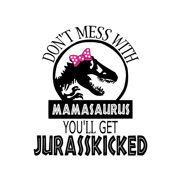 don't mess with mamasaurus svg #363, Download drawings