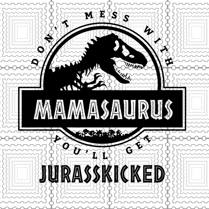 don't mess with mamasaurus svg #362, Download drawings