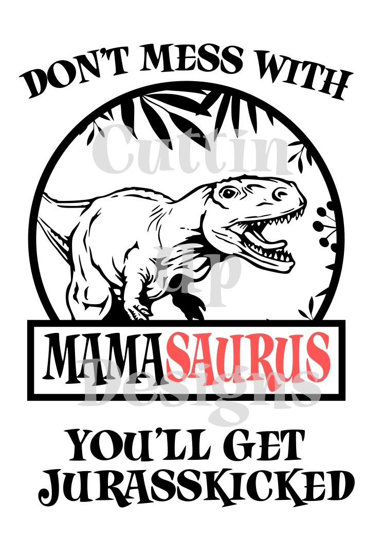 don't mess with mamasaurus svg #364, Download drawings