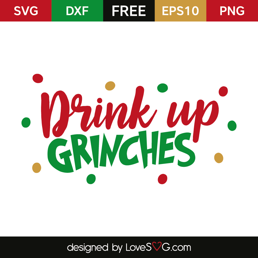 drink up grinches svg #923, Download drawings