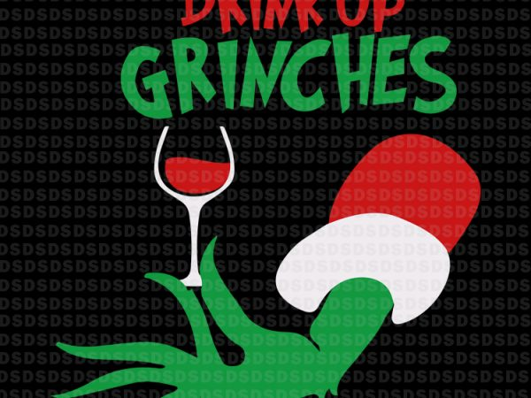 drink up grinches svg #928, Download drawings