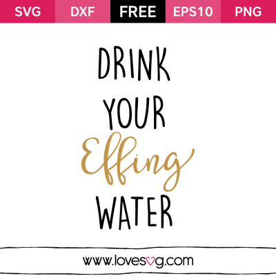 drink your effing water svg #1015, Download drawings