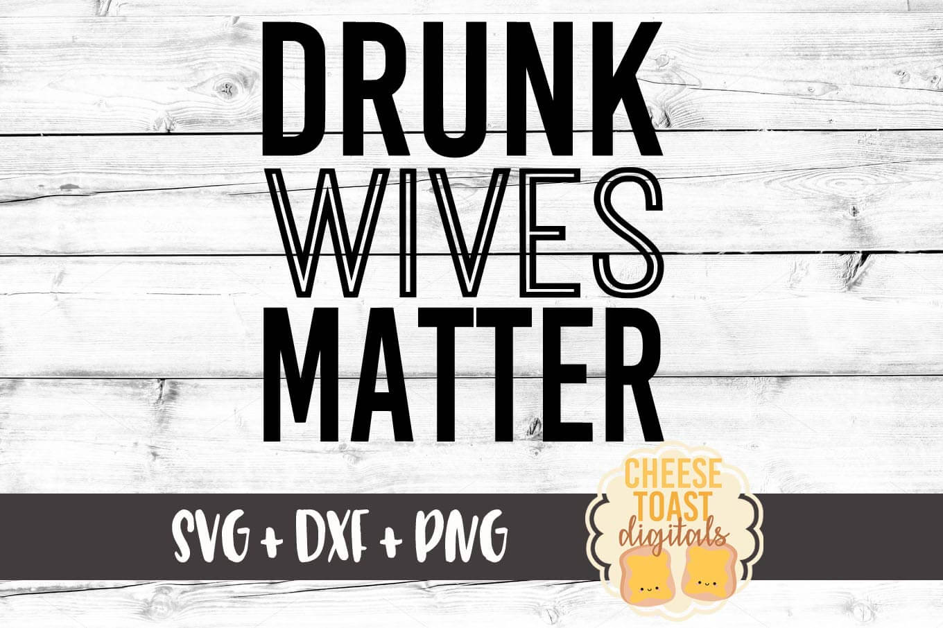 drunk wives matter svg #812, Download drawings