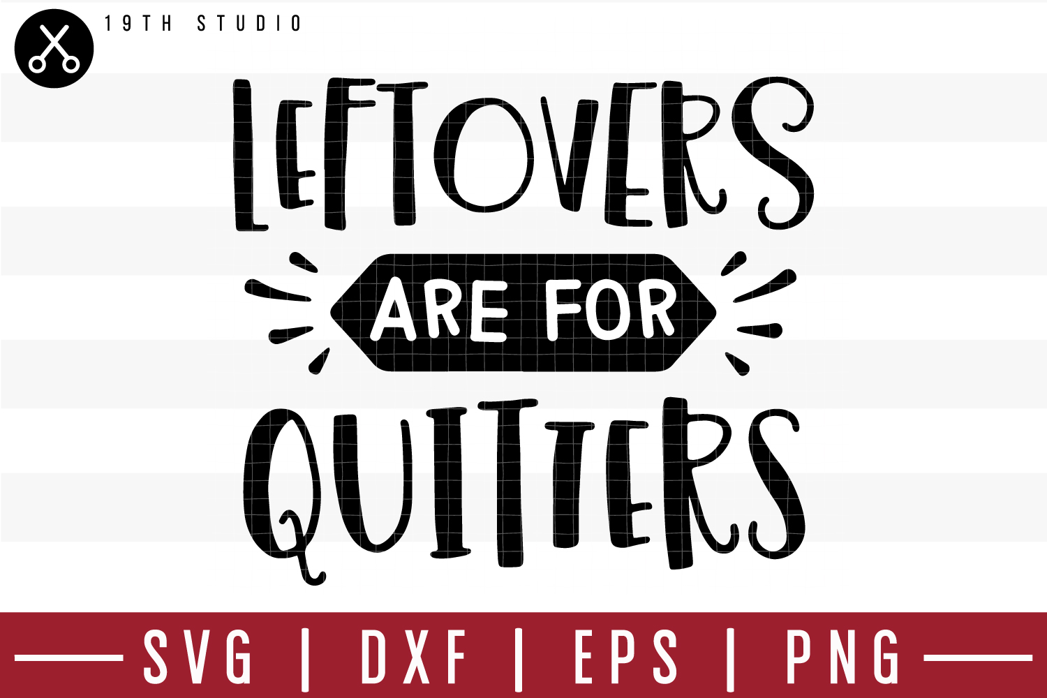 leftovers are for quitters svg #529, Download drawings