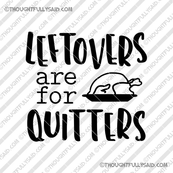 leftovers are for quitters svg #527, Download drawings