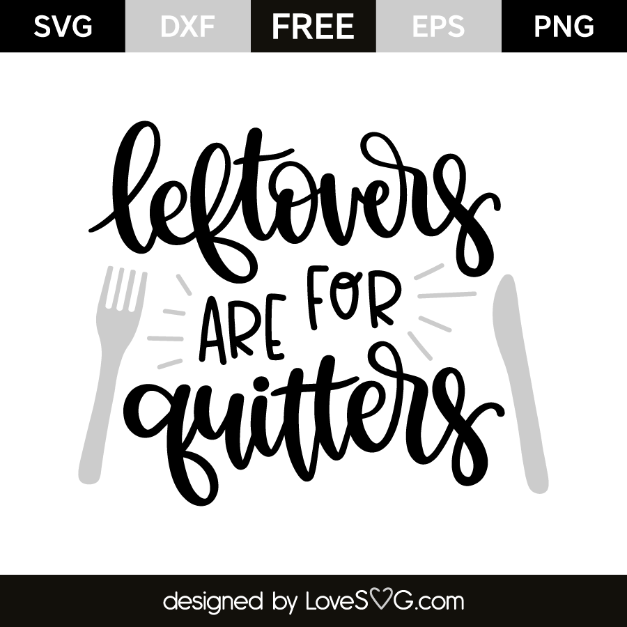 leftovers are for quitters svg #531, Download drawings
