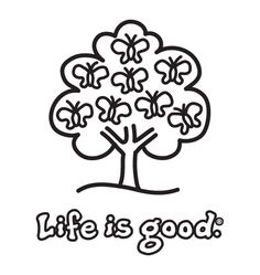 Life Is Good coloring #3, Download drawings