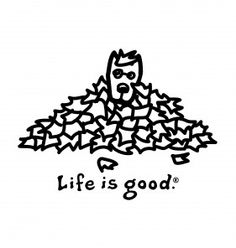 Life Is Good coloring #11, Download drawings