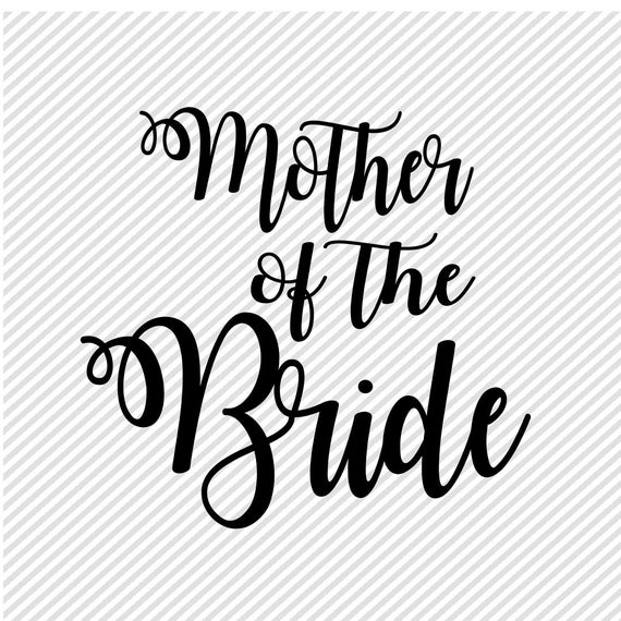 mother of the bride svg #339, Download drawings