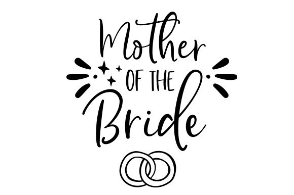 mother of the bride svg #333, Download drawings