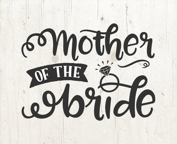 mother of the bride svg #336, Download drawings