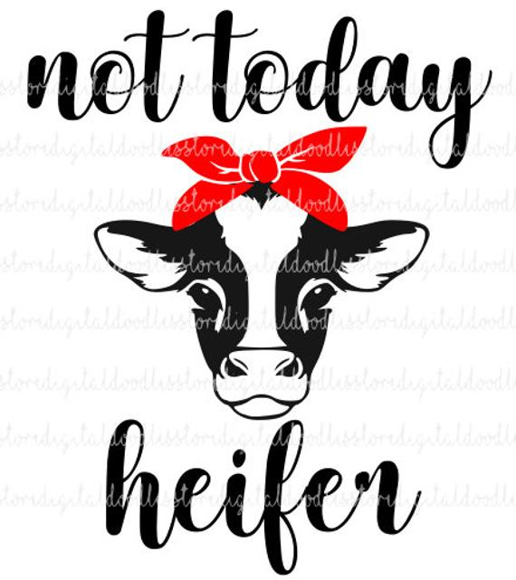 not today heifer svg #378, Download drawings