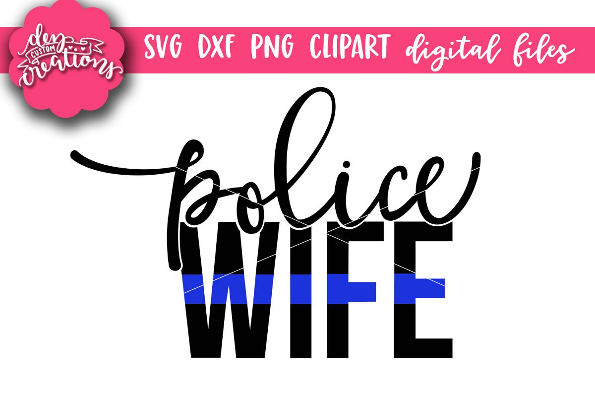 police wife svg #403, Download drawings