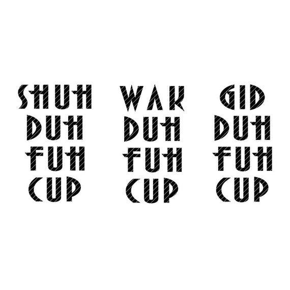 shuh duh fuh cup svg #915, Download drawings