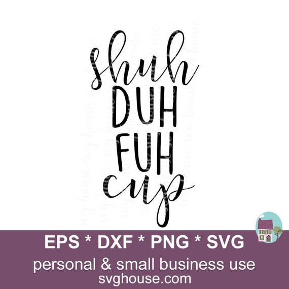 shuh duh fuh cup svg #921, Download drawings