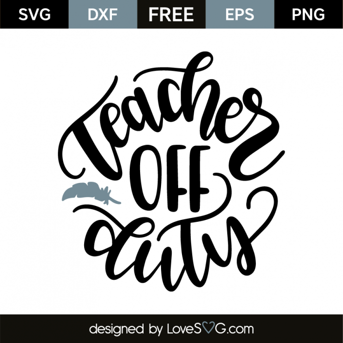 teacher off duty svg #915, Download drawings