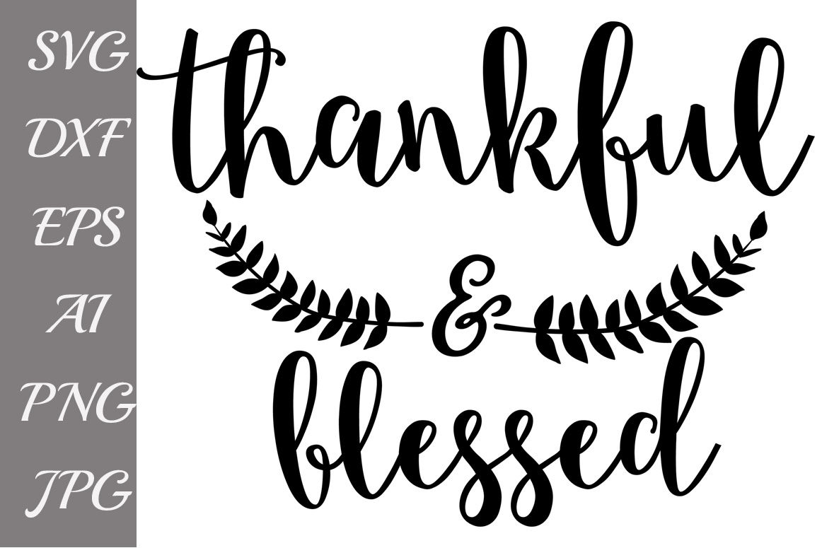 thankful and blessed svg #526, Download drawings