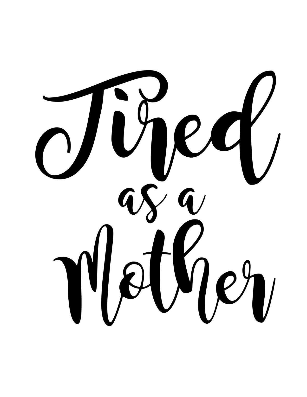tired as a mother svg #436, Download drawings