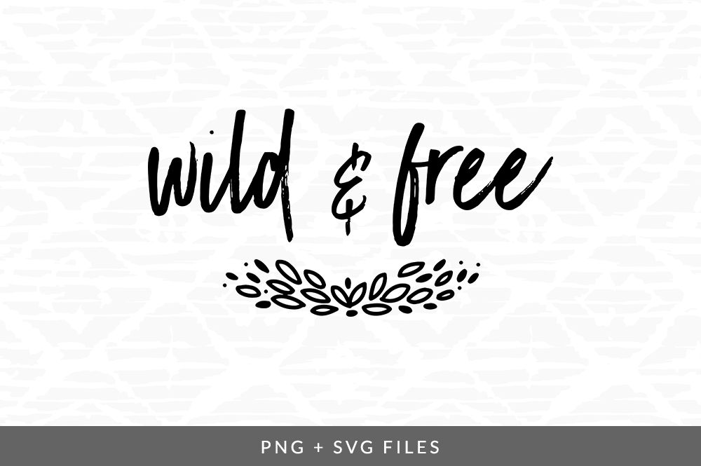 wild and free svg #1041, Download drawings