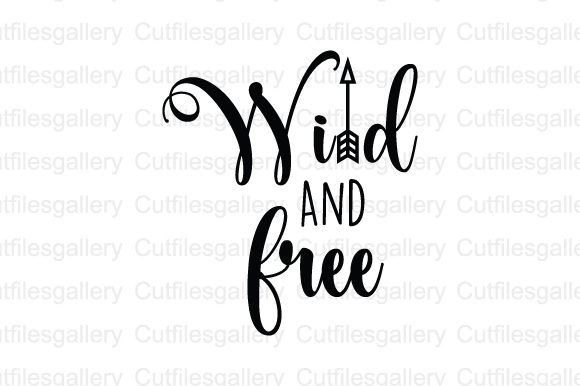 wild and free svg #1046, Download drawings
