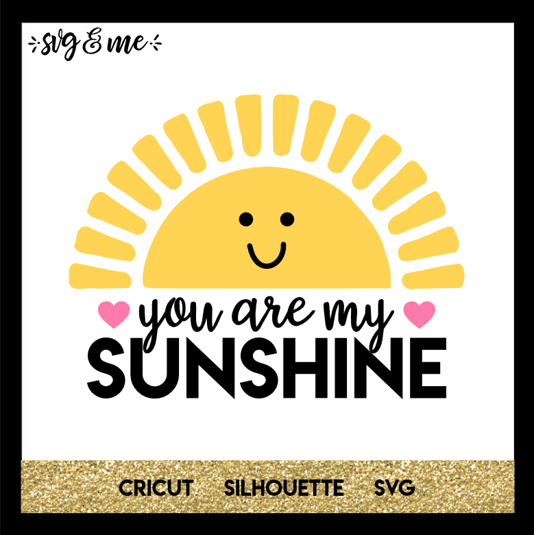 you are my sunshine svg #147, Download drawings