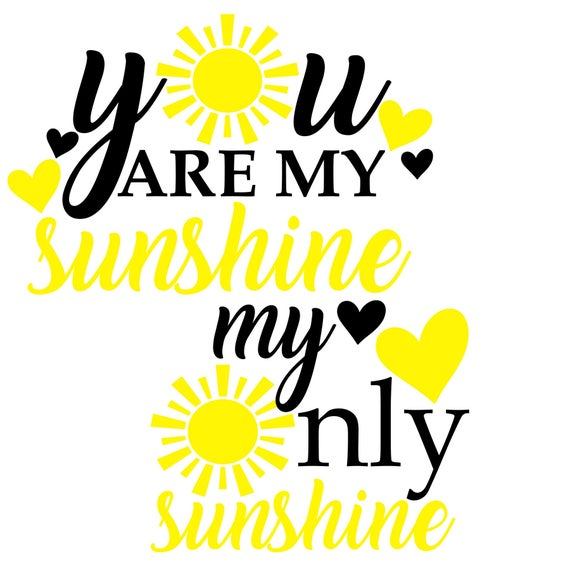 you are my sunshine svg #148, Download drawings