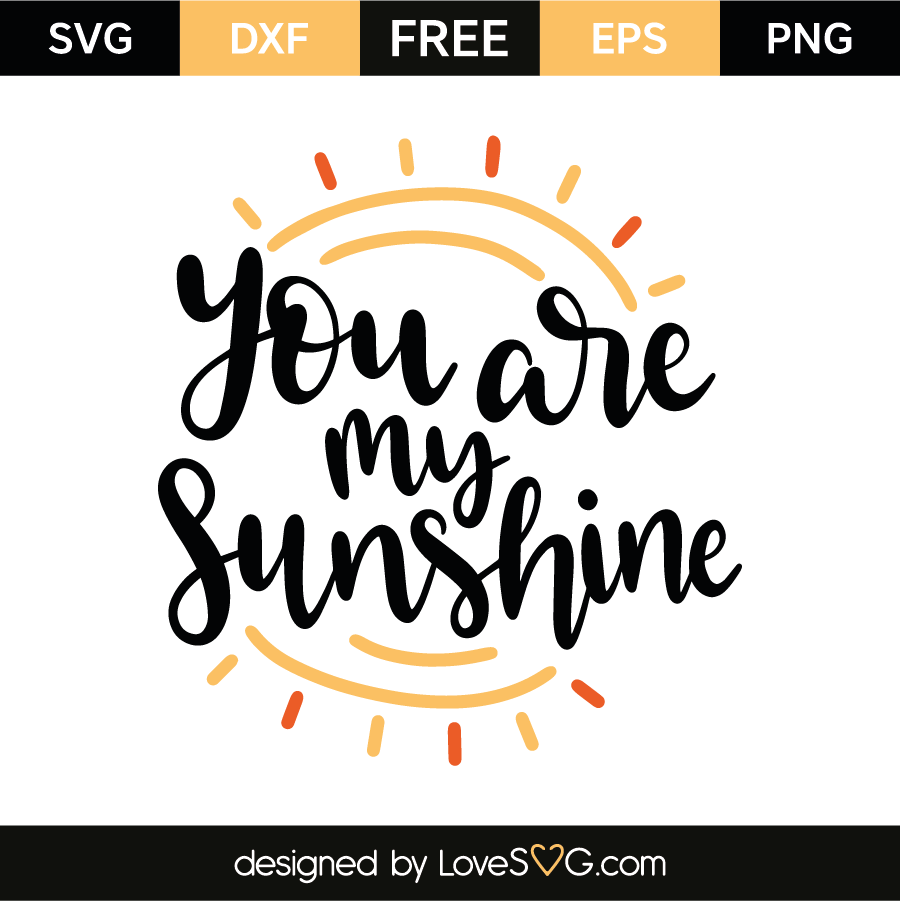 you are my sunshine svg #151, Download drawings